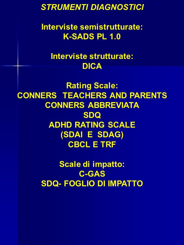 STRUMENTI DIAGNOSTICI Interviste semistrutturate: K-SADS PL 1.0