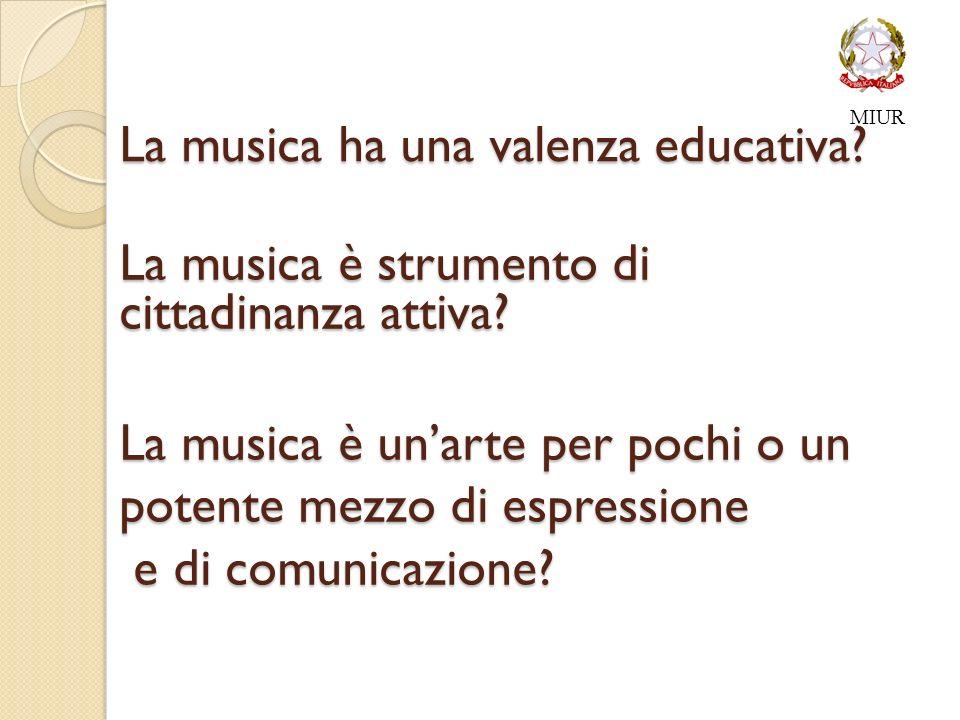 La musica ha una valenza educativa