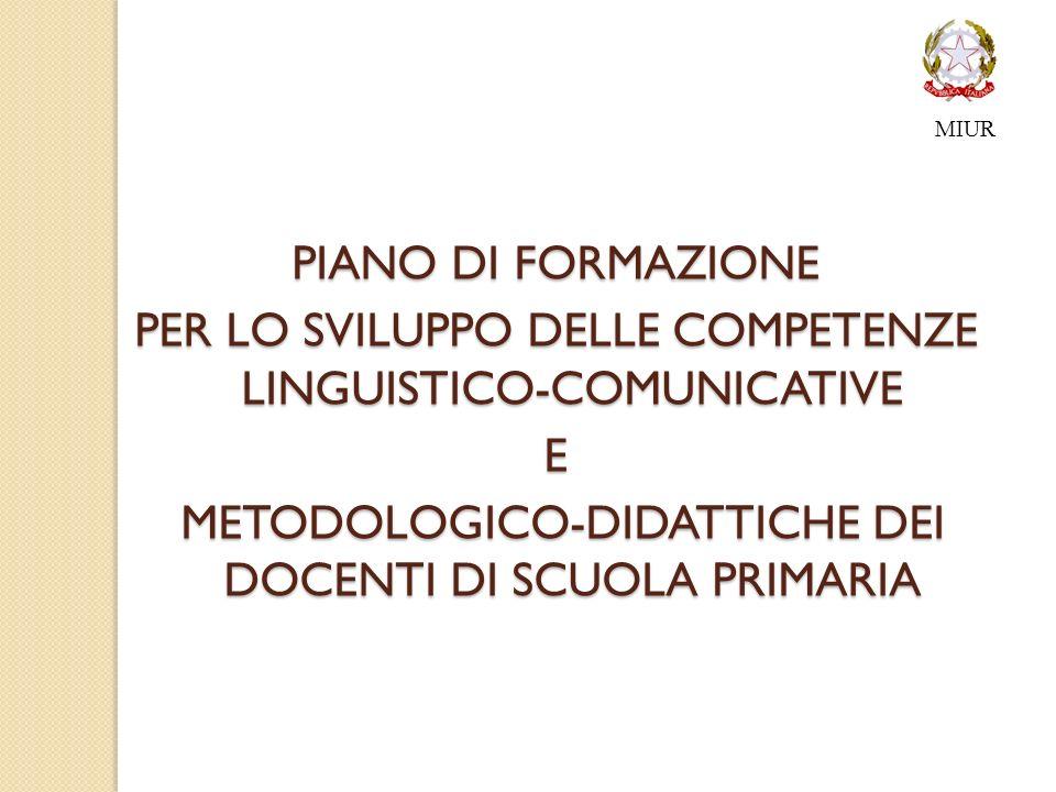 MIUR PIANO DI FORMAZIONE PER LO SVILUPPO DELLE COMPETENZE LINGUISTICO-COMUNICATIVE E METODOLOGICO-DIDATTICHE DEI DOCENTI DI SCUOLA PRIMARIA