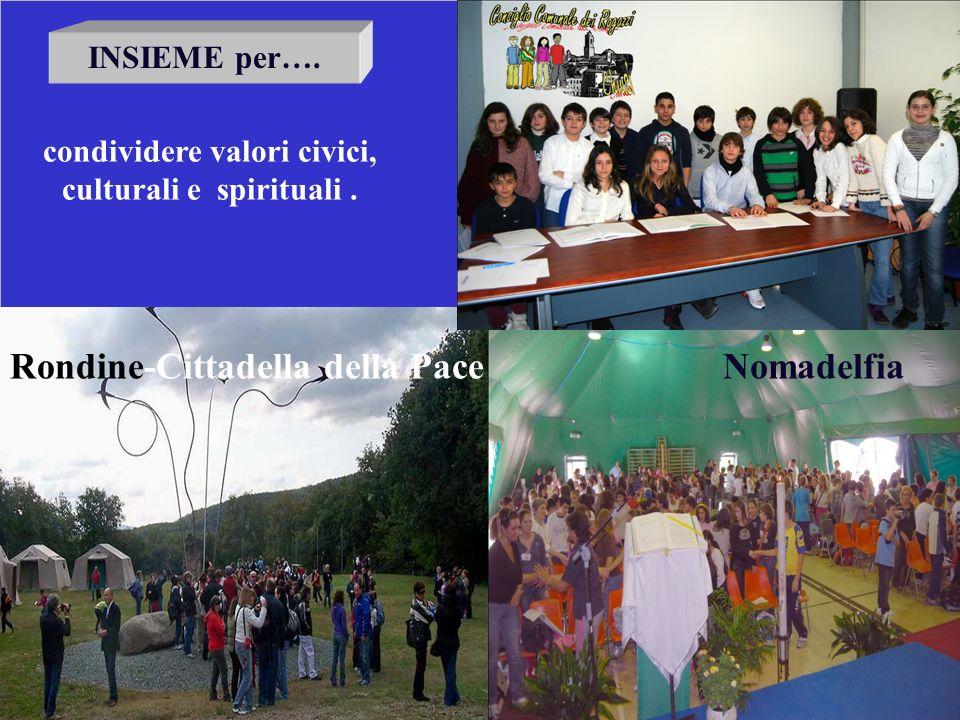 condividere valori civici, culturali e spirituali .