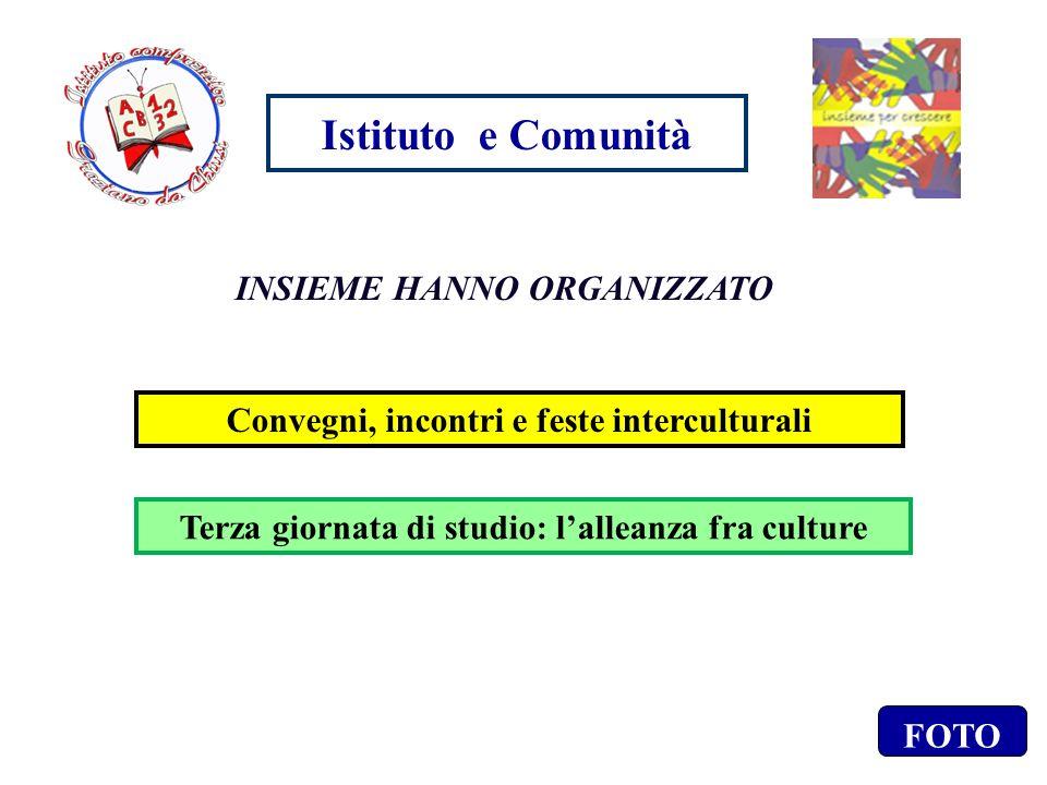 Istituto e Comunità INSIEME HANNO ORGANIZZATO