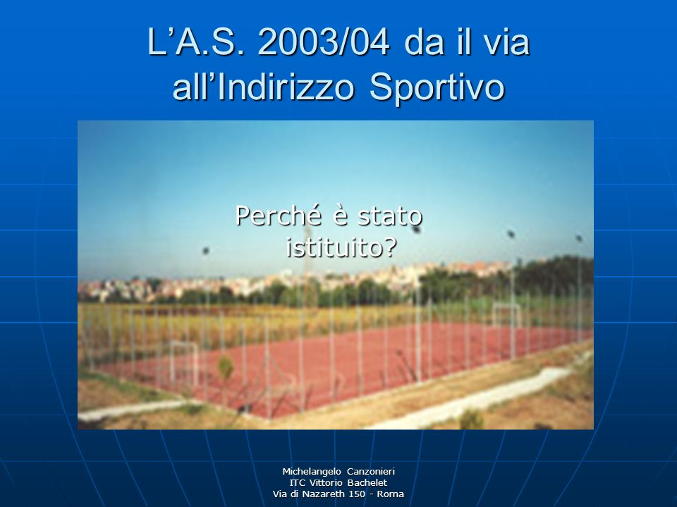 L'A.S. 2003/04 da il via all'Indirizzo Sportivo