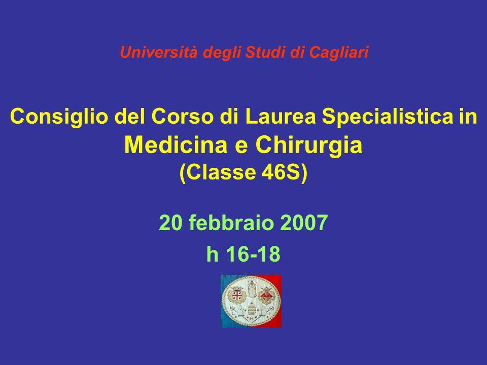 Università degli Studi di Cagliari Consiglio del Corso di Laurea Specialistica in Medicina e Chirurgia (Classe 46S)