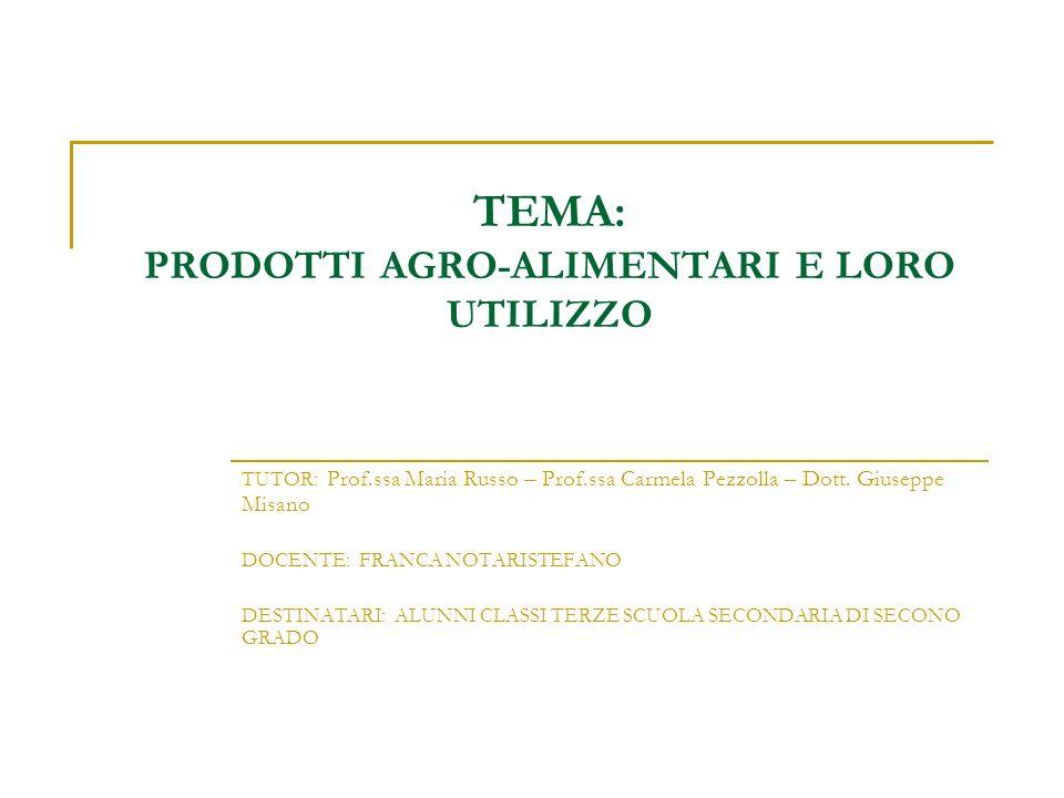 TEMA: PRODOTTI AGRO-ALIMENTARI E LORO UTILIZZO