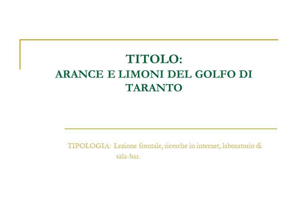 TITOLO: ARANCE E LIMONI DEL GOLFO DI TARANTO