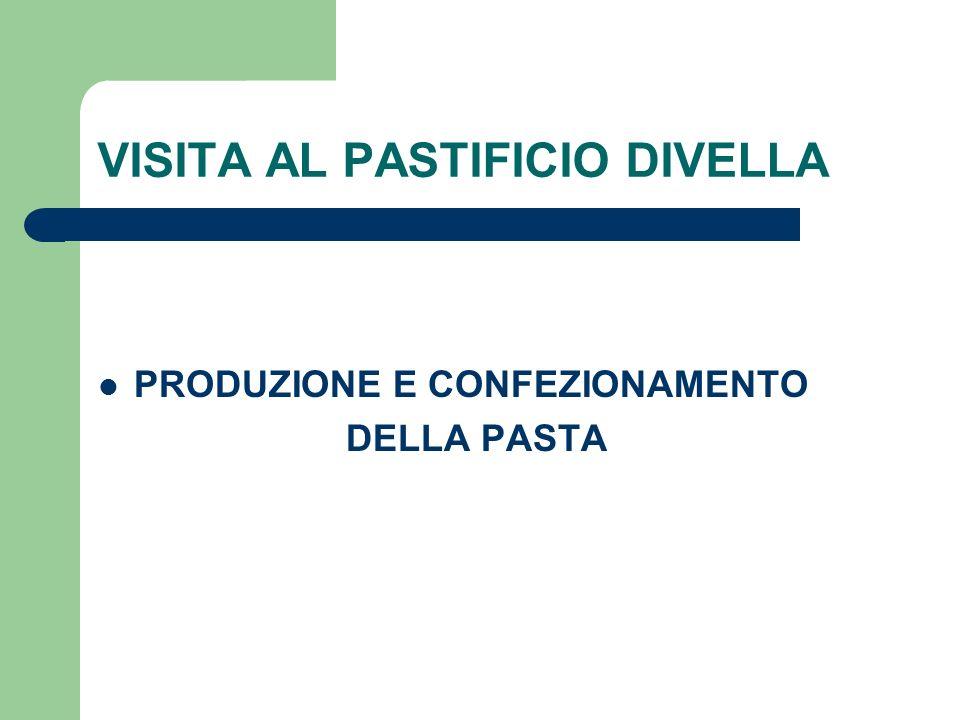 VISITA AL PASTIFICIO DIVELLA