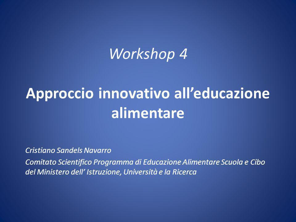 Workshop 4 Approccio innovativo all'educazione alimentare