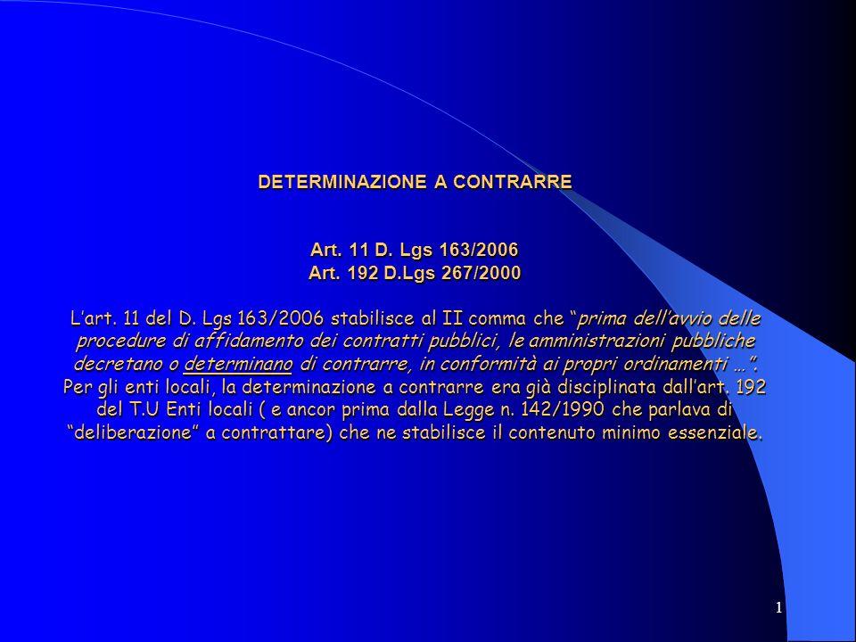 DETERMINAZIONE A CONTRARRE Art. 11 D. Lgs 163/2006 Art. 192 D