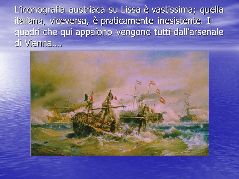 L'iconografia austriaca su Lissa è vastissima; quella italiana, viceversa, è praticamente inesistente.
