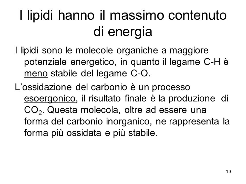 I lipidi hanno il massimo contenuto di energia