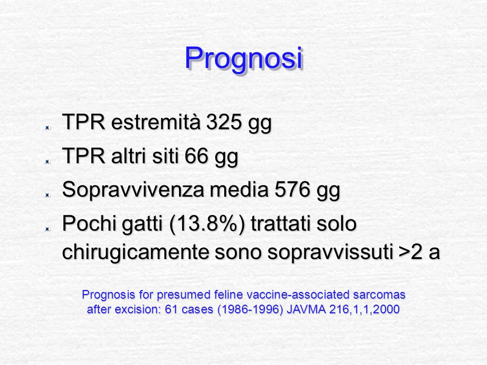 Prognosi TPR estremità 325 gg TPR altri siti 66 gg
