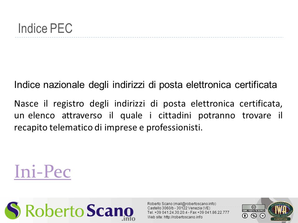 Indice PEC Indice nazionale degli indirizzi di posta elettronica certificata.