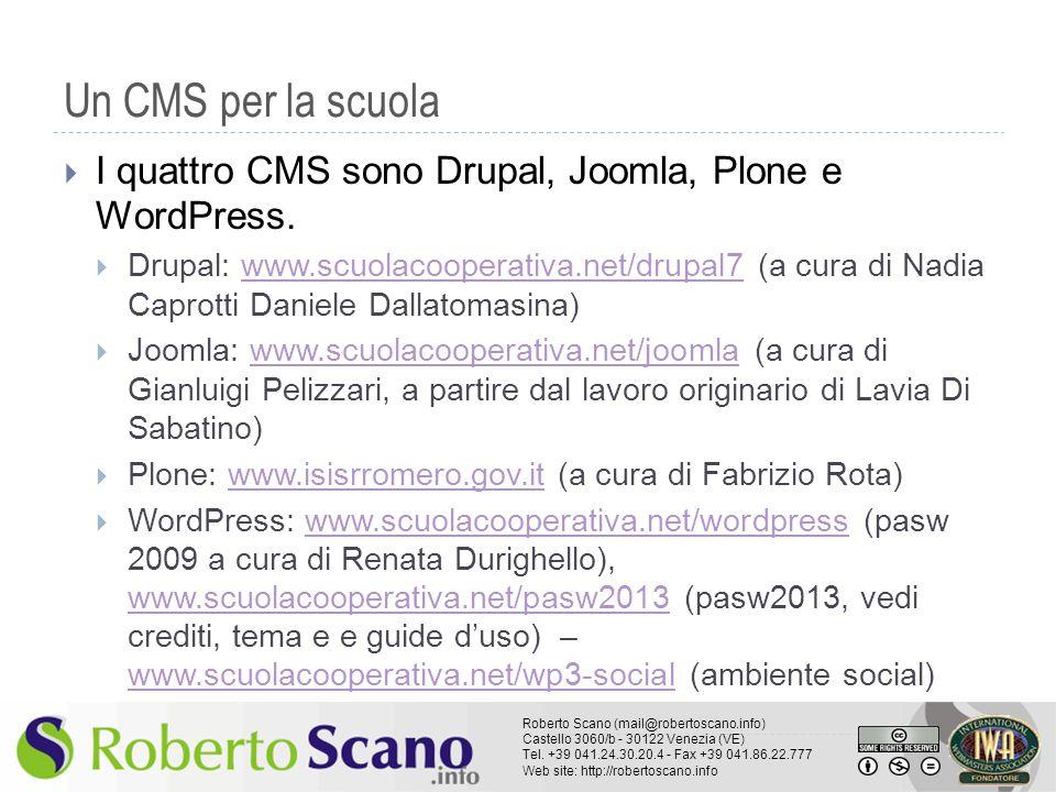 Un CMS per la scuola I quattro CMS sono Drupal, Joomla, Plone e WordPress.