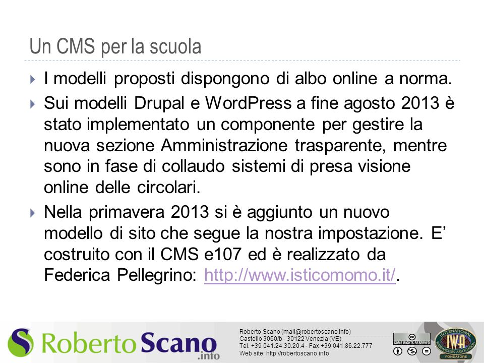 Un CMS per la scuola I modelli proposti dispongono di albo online a norma.