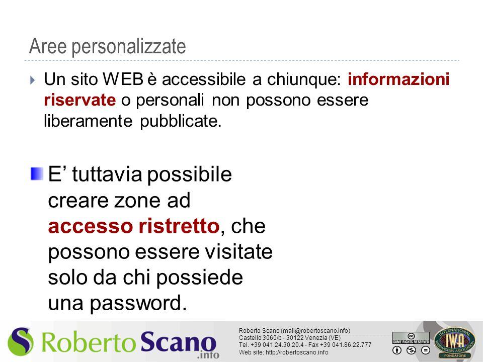 Aree personalizzate Un sito WEB è accessibile a chiunque: informazioni riservate o personali non possono essere liberamente pubblicate.