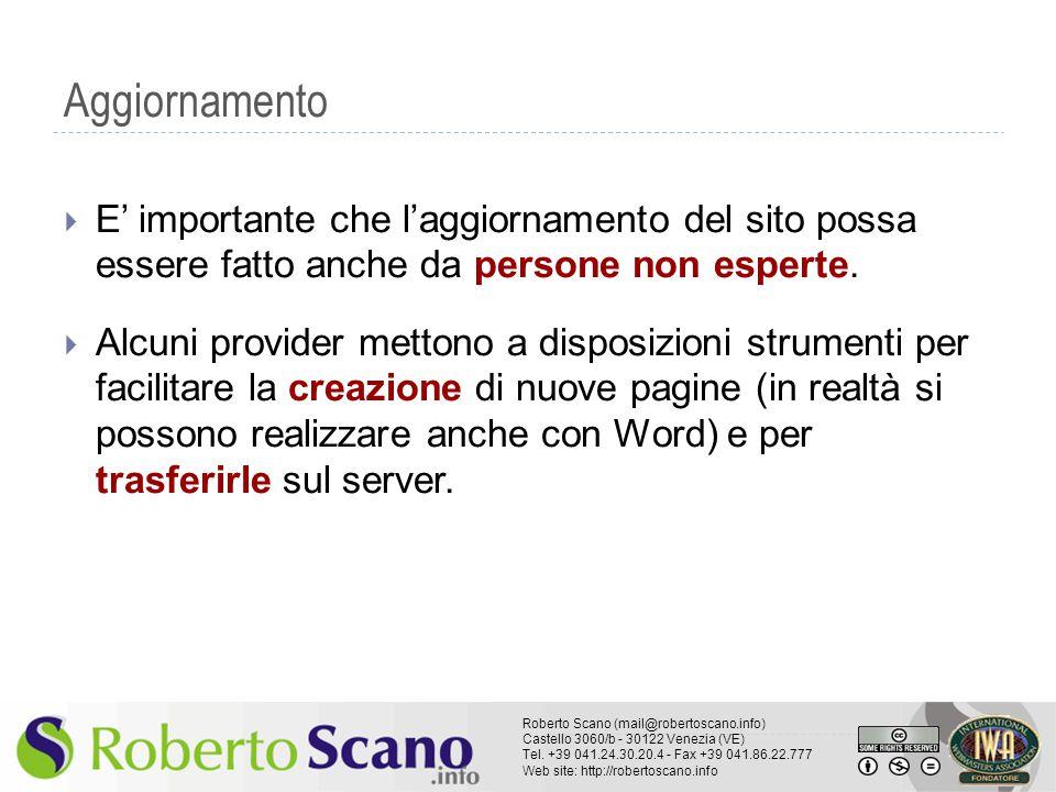 Aggiornamento E' importante che l'aggiornamento del sito possa essere fatto anche da persone non esperte.
