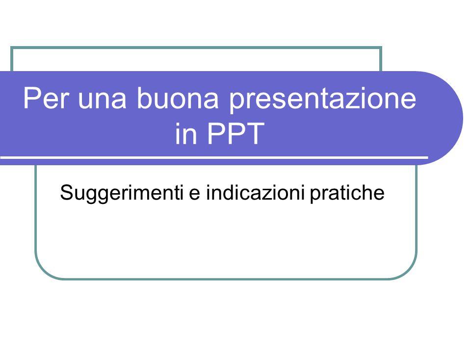 Per una buona presentazione in PPT