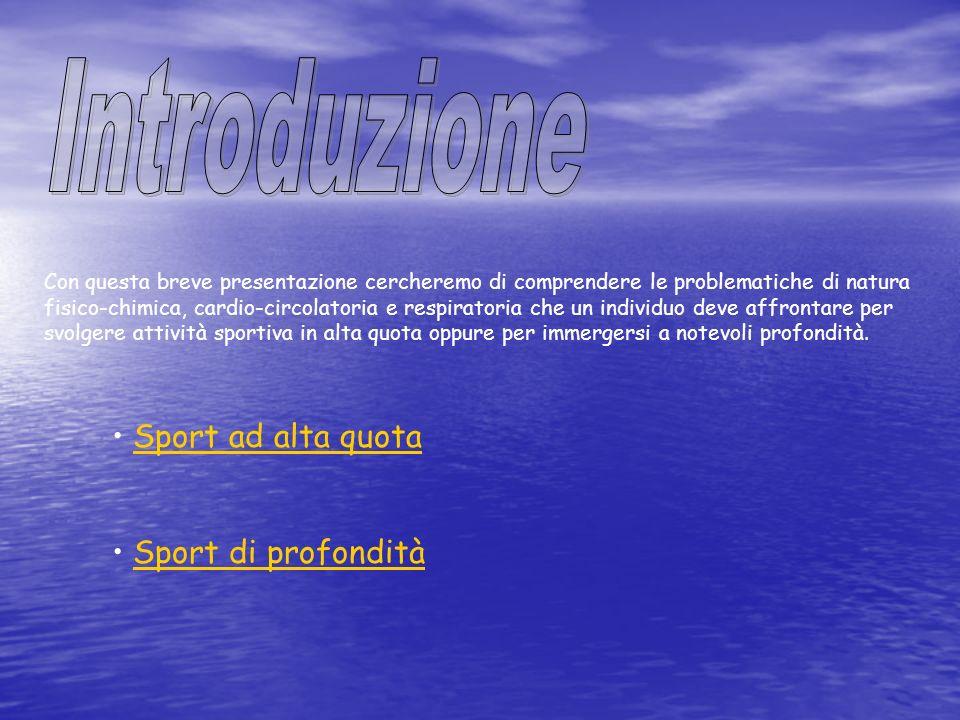 Introduzione Sport ad alta quota Sport di profondità