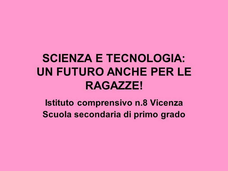 SCIENZA E TECNOLOGIA: UN FUTURO ANCHE PER LE RAGAZZE!