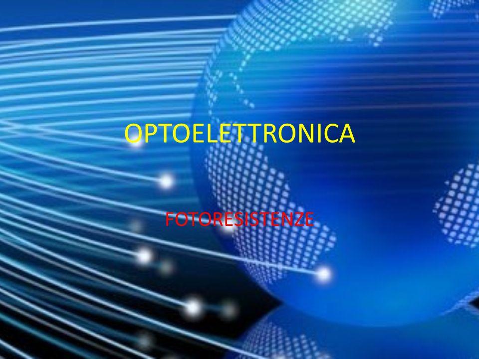 OPTOELETTRONICA FOTORESISTENZE