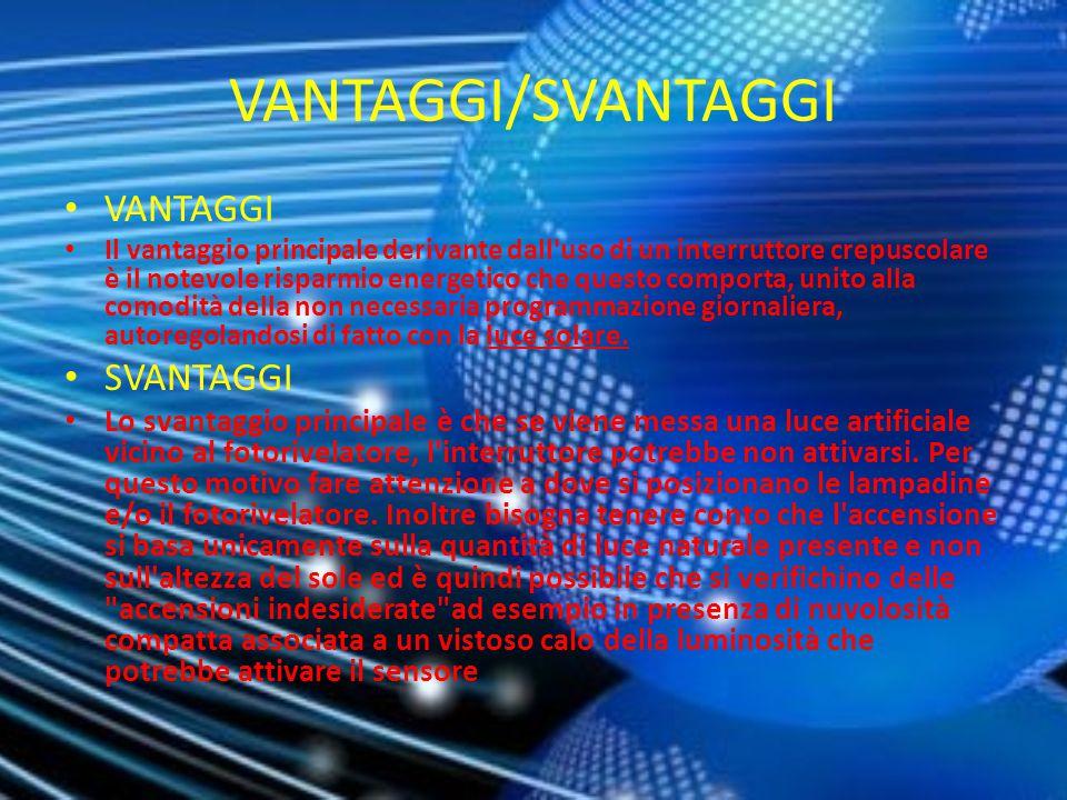 VANTAGGI/SVANTAGGI VANTAGGI SVANTAGGI