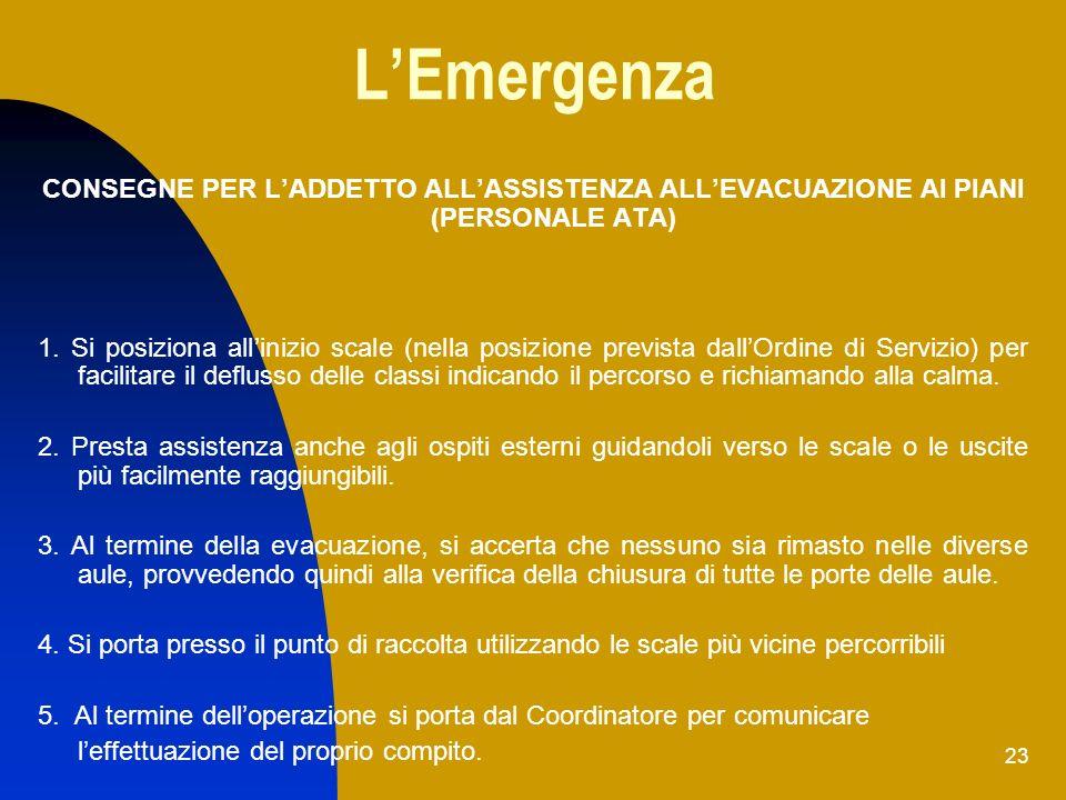 L'Emergenza CONSEGNE PER L'ADDETTO ALL'ASSISTENZA ALL'EVACUAZIONE AI PIANI (PERSONALE ATA)