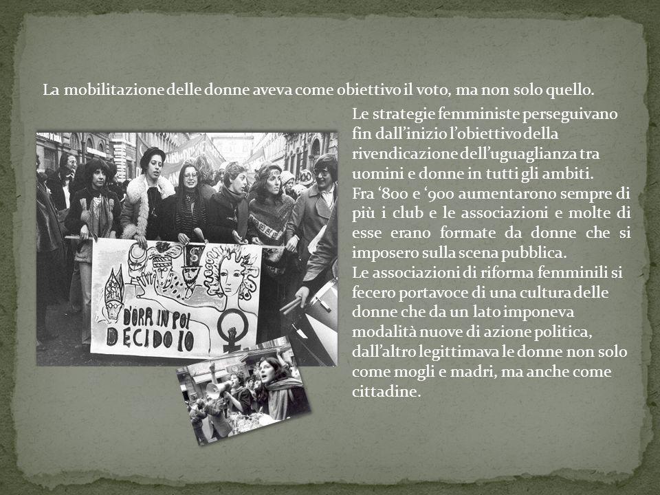 La mobilitazione delle donne aveva come obiettivo il voto, ma non solo quello.