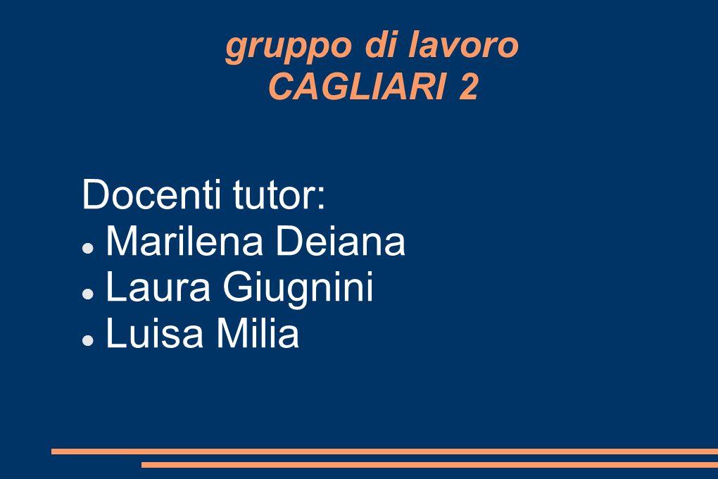 Docenti tutor: Marilena Deiana Laura Giugnini Luisa Milia