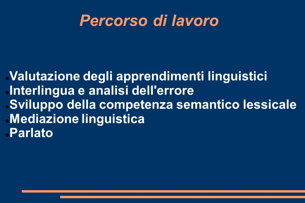Percorso di lavoro Valutazione degli apprendimenti linguistici