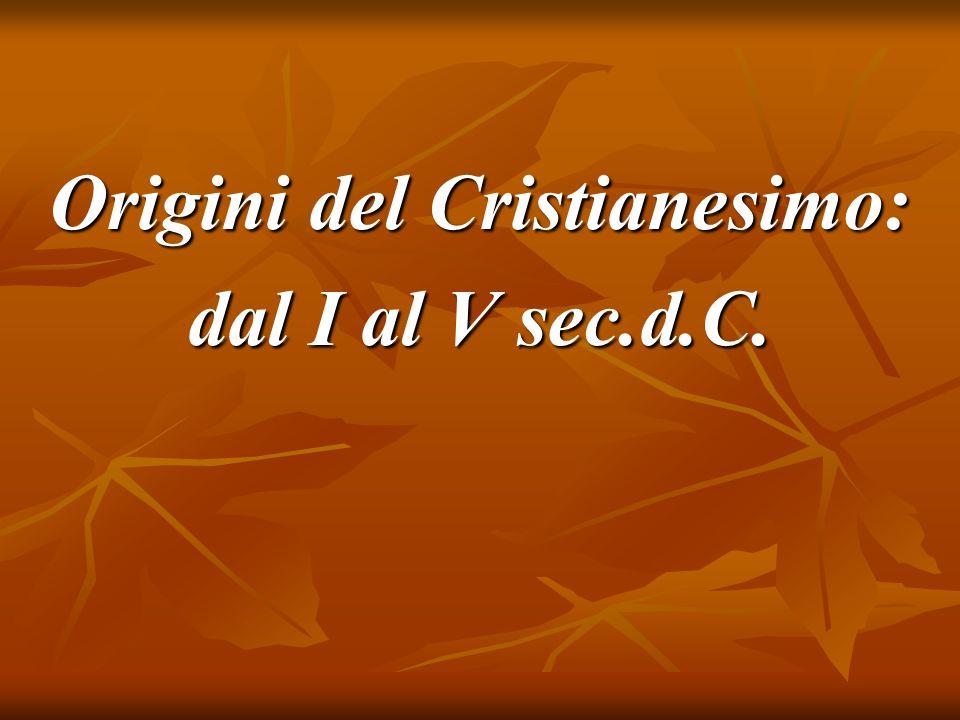 Origini del Cristianesimo: dal I al V sec.d.C.
