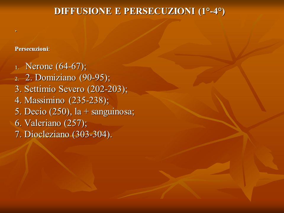 DIFFUSIONE E PERSECUZIONI (1°-4°)