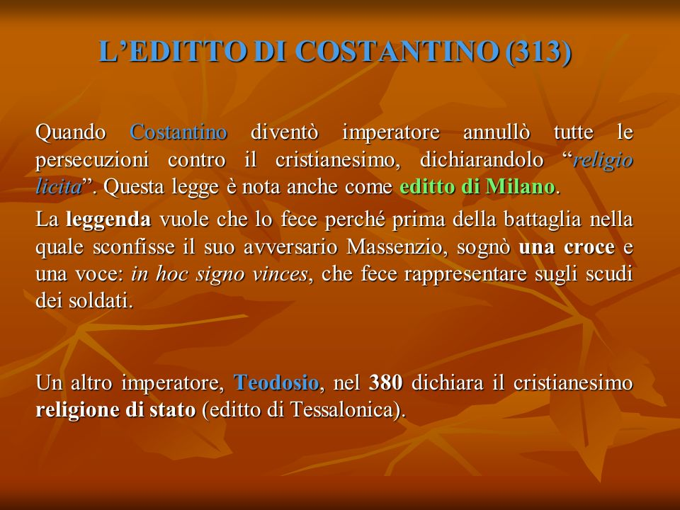 L'EDITTO DI COSTANTINO (313)