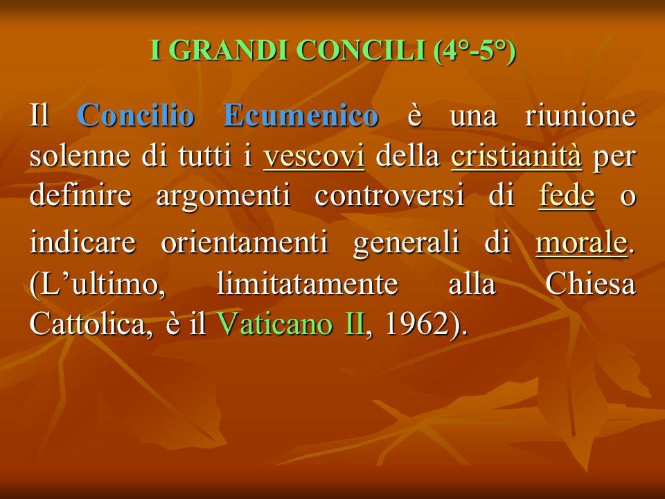 I GRANDI CONCILI (4°-5°)