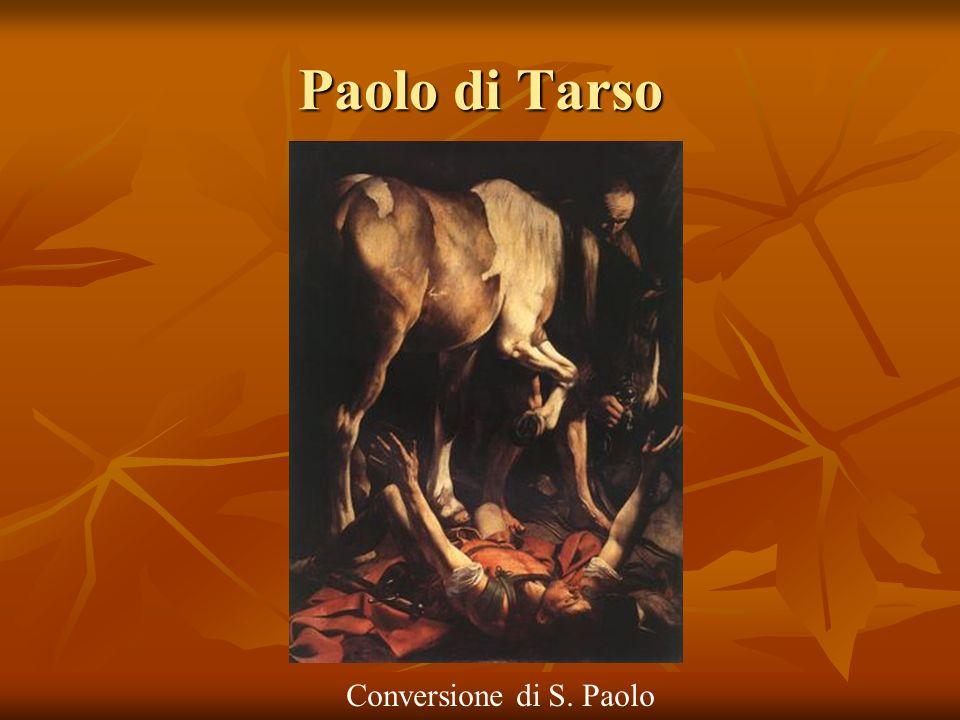 Paolo di Tarso Conversione di S. Paolo