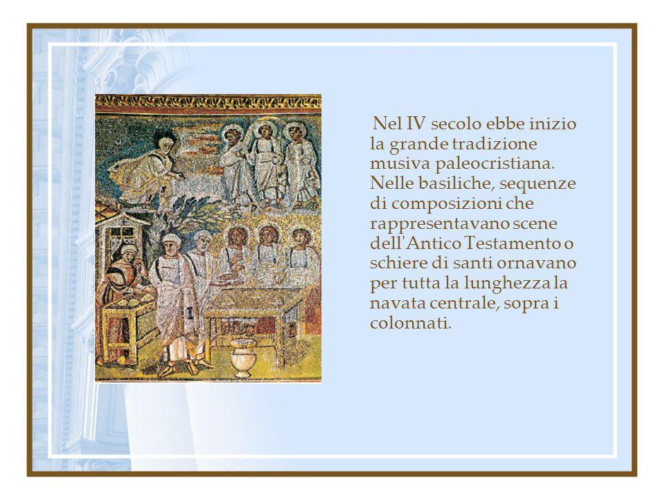 Nel IV secolo ebbe inizio la grande tradizione musiva paleocristiana