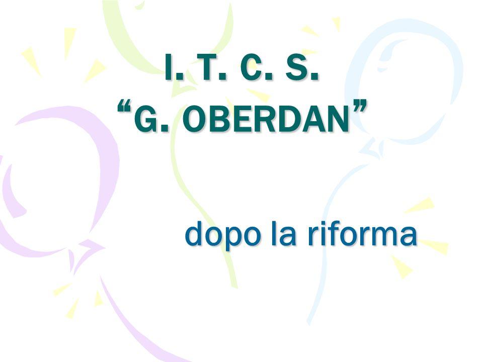 i. t. c. s. g. oberdan dopo la riforma