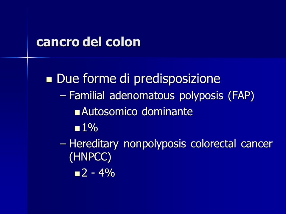 cancro del colon Due forme di predisposizione