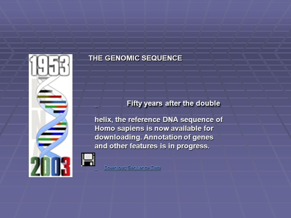 Download Sequence Data THE GENOMIC SEQUENCE