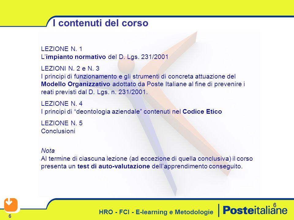 I contenuti del corso LEZIONE N. 1 L'impianto normativo del D. Lgs. 231/2001.