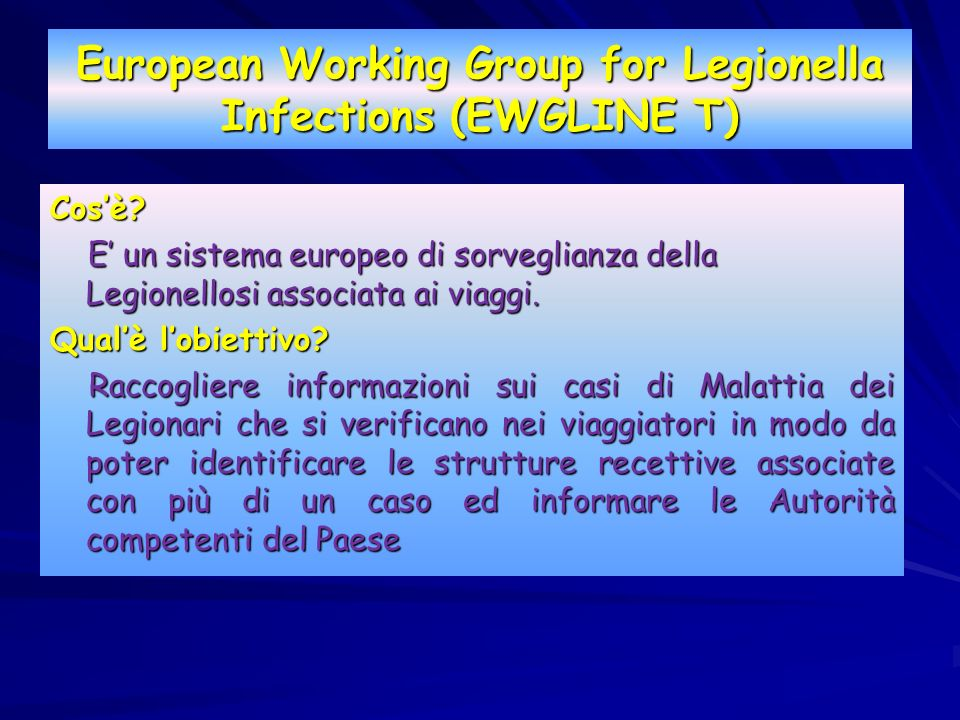 European Working Group for Legionella Infections (EWGLINE T)