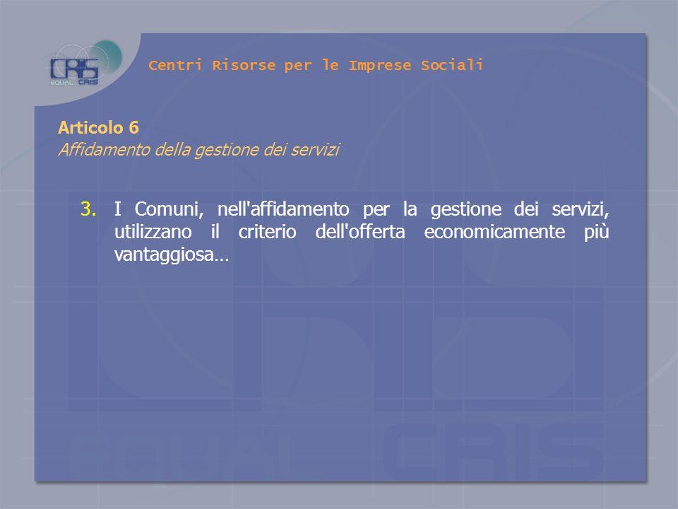 Articolo 6 Affidamento della gestione dei servizi