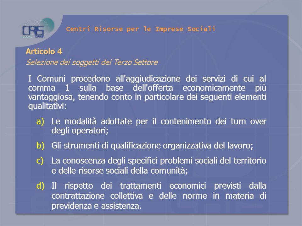 Gli strumenti di qualificazione organizzativa del lavoro;