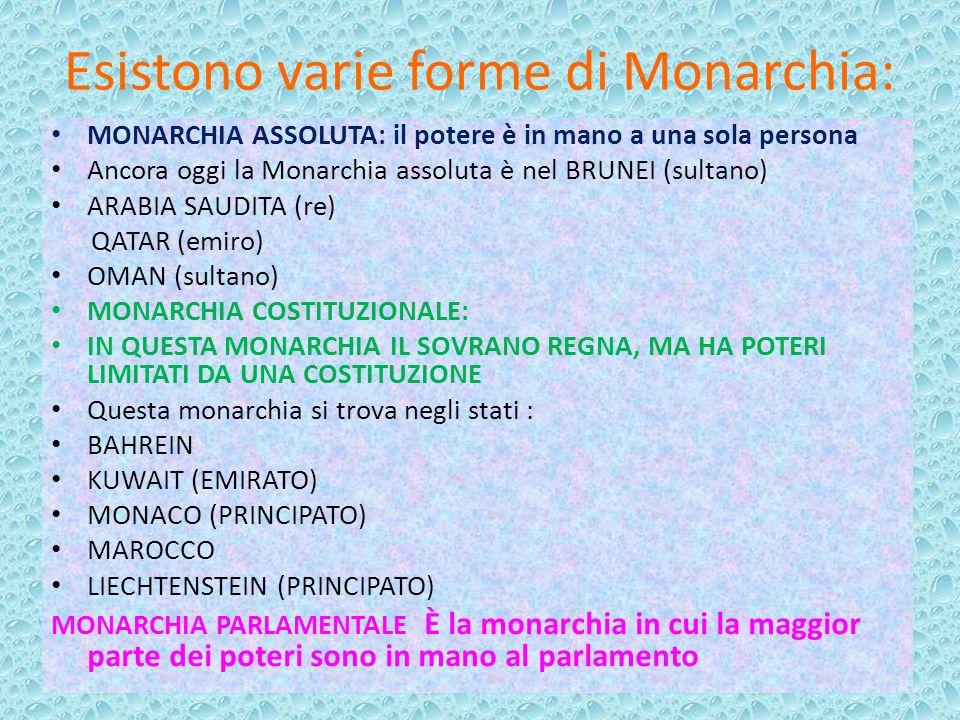 Esistono varie forme di Monarchia: