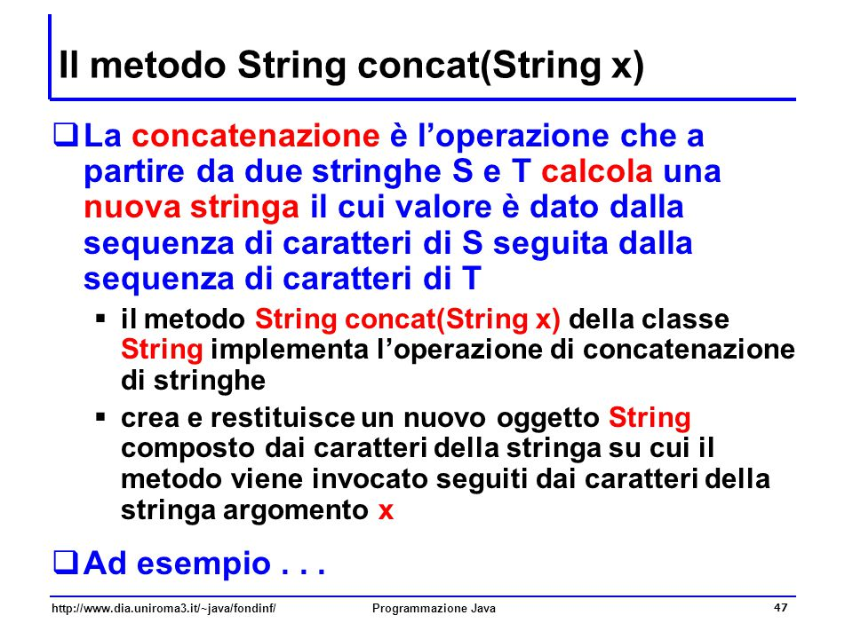 Il metodo String concat(String x)