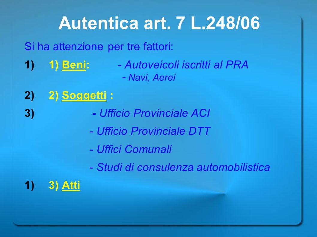 Autentica art. 7 L.248/06 Si ha attenzione per tre fattori: