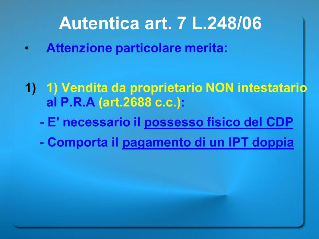 Autentica art. 7 L.248/06 Attenzione particolare merita: