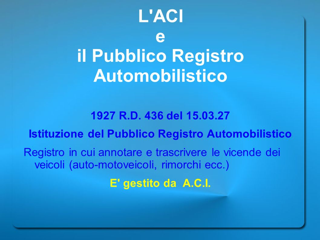L ACI e il Pubblico Registro Automobilistico