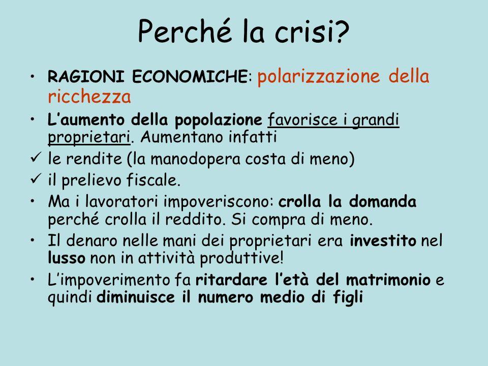 Perché la crisi RAGIONI ECONOMICHE: polarizzazione della ricchezza