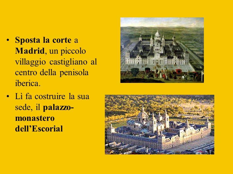 Sposta la corte a Madrid, un piccolo villaggio castigliano al centro della penisola iberica.