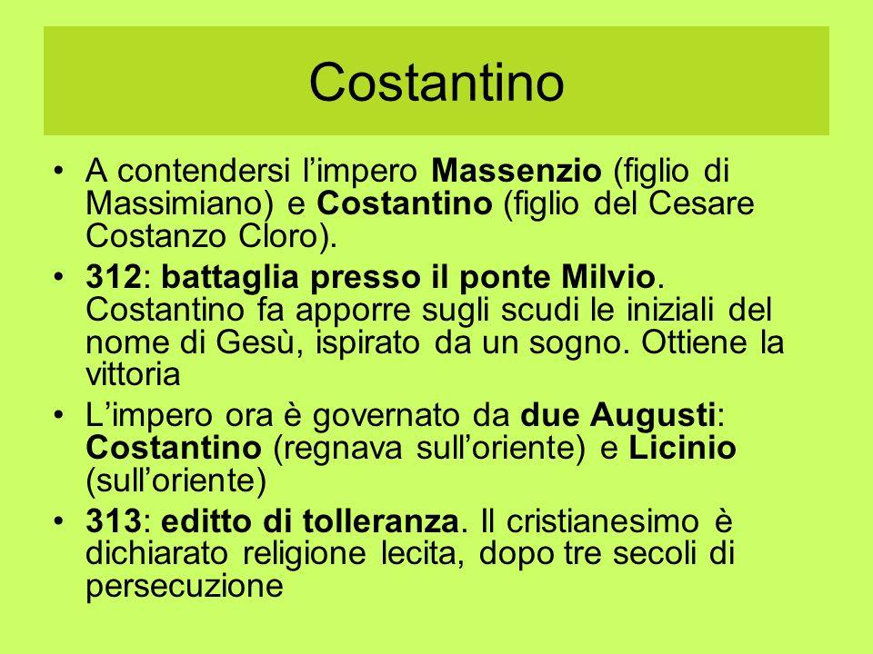Costantino A contendersi l'impero Massenzio (figlio di Massimiano) e Costantino (figlio del Cesare Costanzo Cloro).